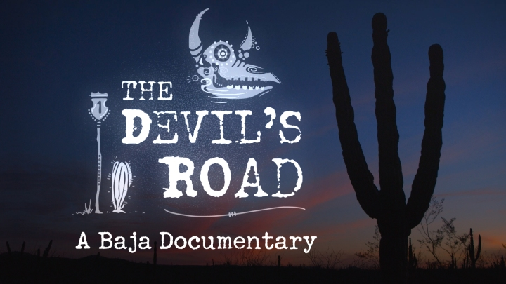 """The Devil's Road: A Baja Documentary,"" Main Expedition, Day 39"